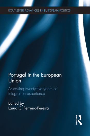 Portugal in the European Union Assessing Twenty-Five Years of Integration Experience book cover