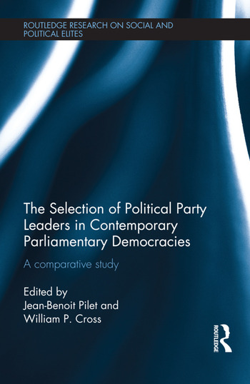 The Selection of Political Party Leaders in Contemporary Parliamentary Democracies A Comparative Study book cover