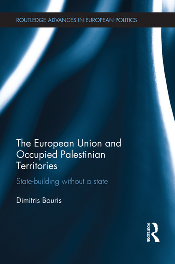 The European Union and Occupied Palestinian Territories State-building without a state book cover