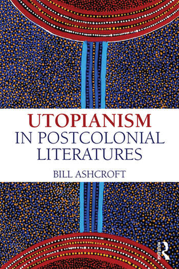 Utopianism in Postcolonial Literatures book cover