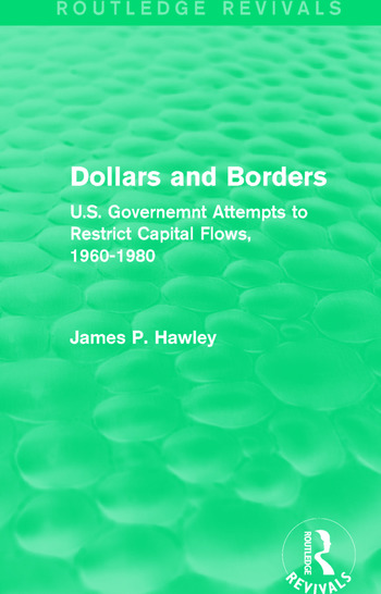 Dollars and Borders U.S. Governemnt Attempts to Restrict Capital Flows, 1960-1980 book cover