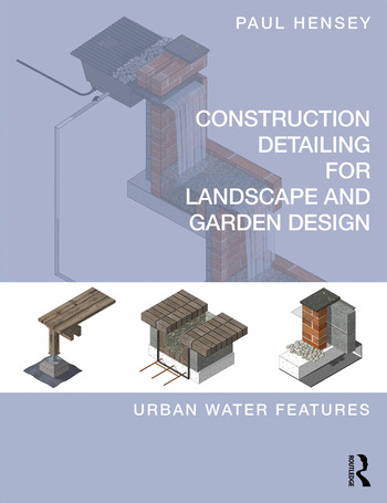 Construction Detailing for Landscape and Garden Design Urban Water Features book cover