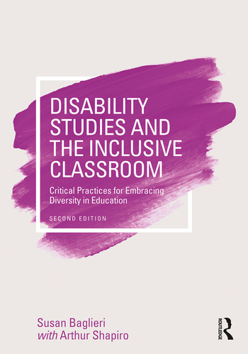 Disability Studies and the Inclusive Classroom Critical Practices for Embracing Diversity in Education book cover