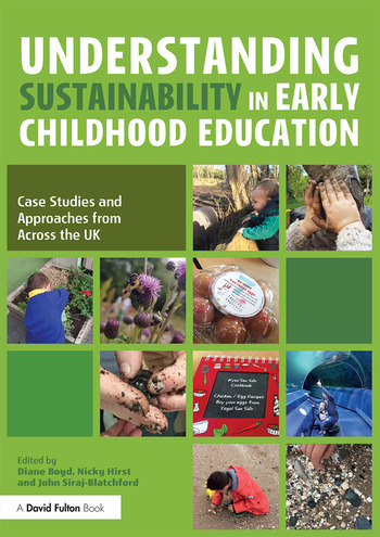 Understanding Sustainability in Early Childhood Education Case Studies and Approaches from Across the UK book cover