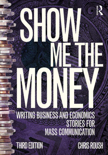 Show Me the Money Writing Business and Economics Stories for Mass Communication book cover