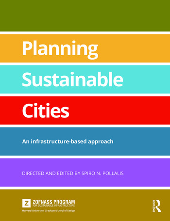 Planning Sustainable Cities An infrastructure-based approach book cover