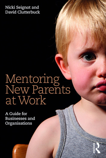 Mentoring New Parents at Work A Guide for Businesses and Organisations book cover