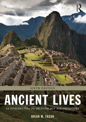 Ancient Lives An Introduction to Archaeology and Prehistory book cover