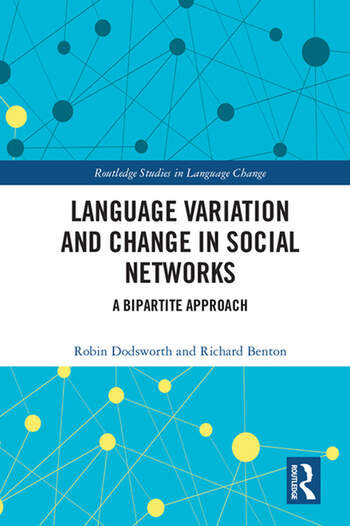 Language variation and change in social networks A bipartite approach book cover
