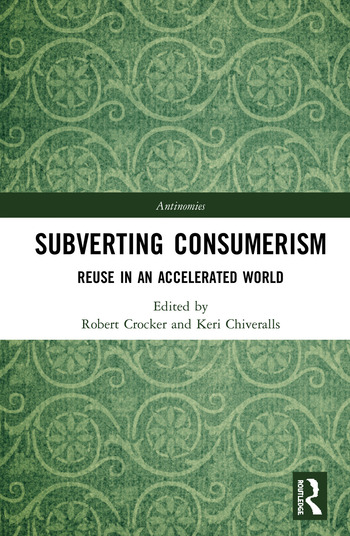 Subverting Consumerism Reuse in an Accelerated World book cover