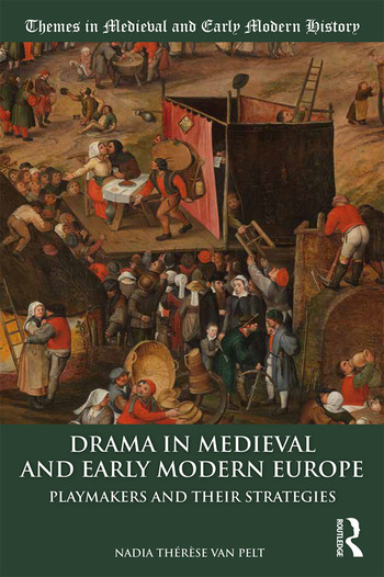 Drama in Medieval and Early Modern Europe Playmakers and their Strategies book cover