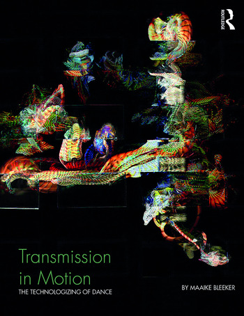 Transmission in Motion The Technologizing of Dance book cover