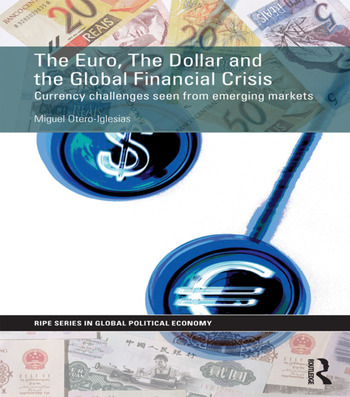 The Euro, The Dollar and the Global Financial Crisis Currency challenges seen from emerging markets book cover