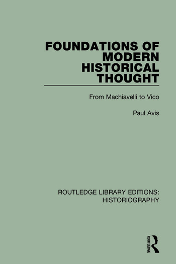 Foundations of Modern Historical Thought From Machiavelli to Vico book cover