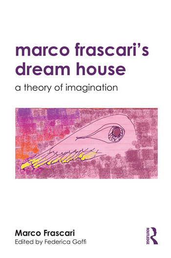 Marco Frascari's Dream House A Theory of Imagination book cover