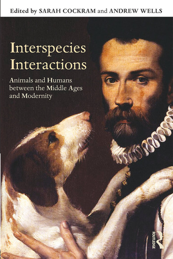 Interspecies Interactions Animals and Humans between the Middle Ages and Modernity book cover