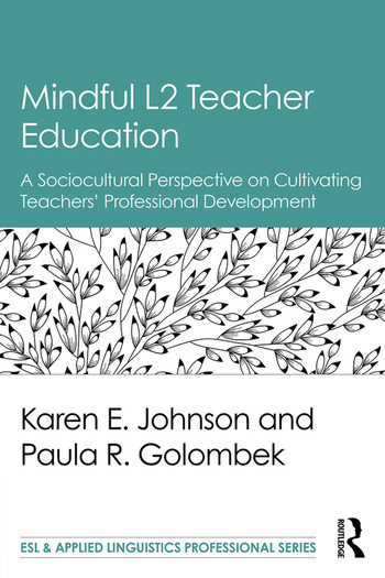 Mindful L2 Teacher Education A Sociocultural Perspective on Cultivating Teachers' Professional Development book cover