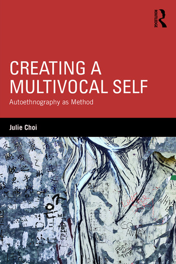 Creating a Multivocal Self Autoethnography as Method book cover