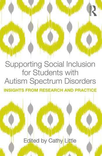 Supporting Social Inclusion for Students with Autism Spectrum Disorders Insights from Research and Practice book cover