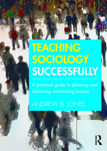 Teaching Sociology Successfully A Practical Guide to Planning and Delivering Outstanding Lessons book cover