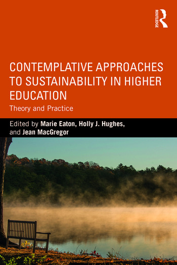 Contemplative Approaches to Sustainability in Higher Education Theory and Practice book cover