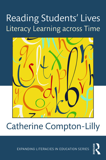 Reading Students' Lives Literacy Learning across Time book cover