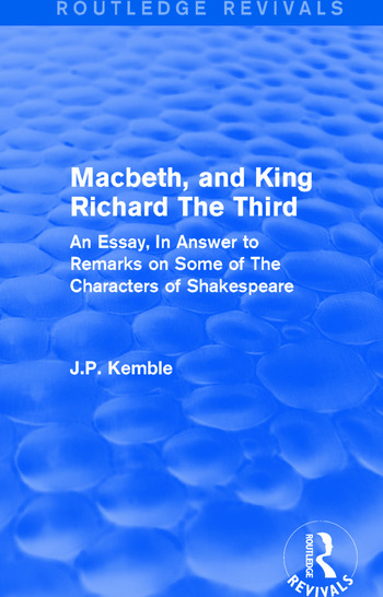 Macbeth, and King Richard The Third An Essay, In Answer to Remarks on Some of The Characters of Shakespeare book cover