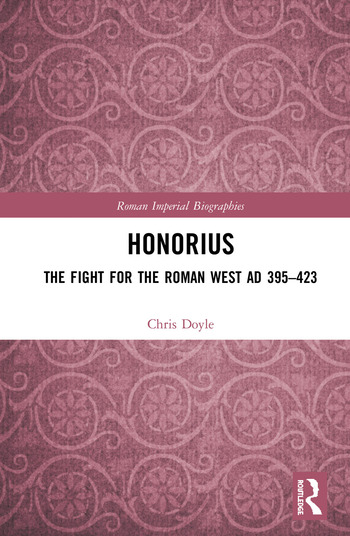 Honorius The Fight for the Roman West AD 395-423 book cover