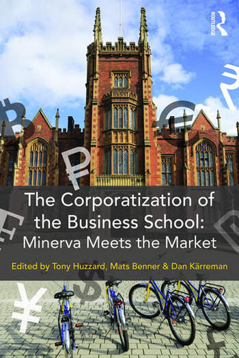 The Corporatization of the Business School Minerva Meets the Market book cover