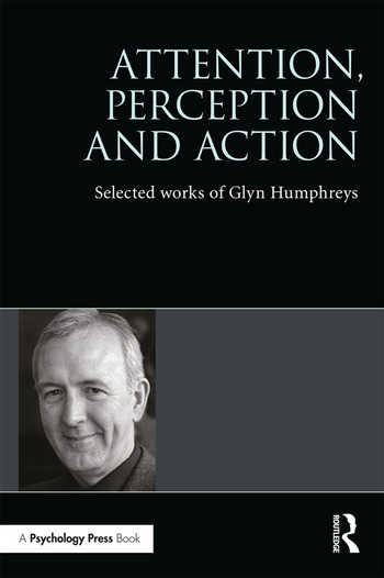 Attention, Perception and Action Selected Works of Glyn Humphreys book cover