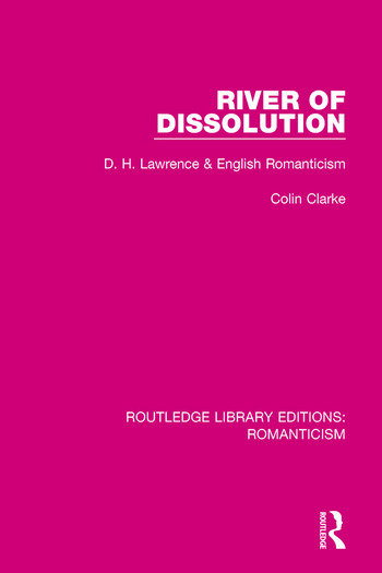 River of Dissolution D. H. Lawrence and English Romanticism book cover