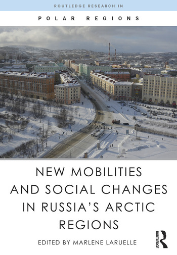 New Mobilities and Social Changes in Russia's Arctic Regions book cover