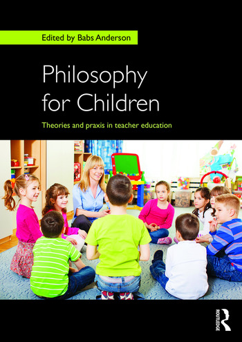 Philosophy for Children Theories and praxis in teacher education book cover