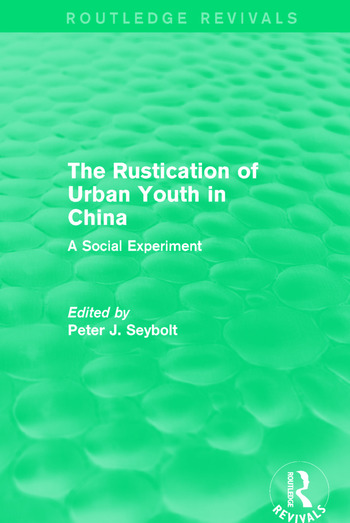 The Rustication of Urban Youth in China A Social Experiment book cover