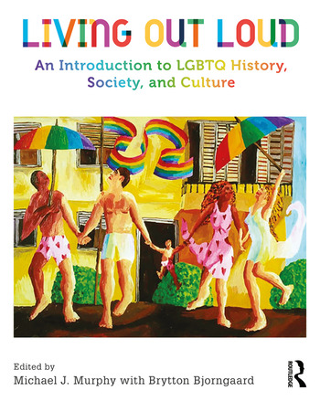 Living Out Loud An Introduction to LGBTQ History, Society, and Culture book cover
