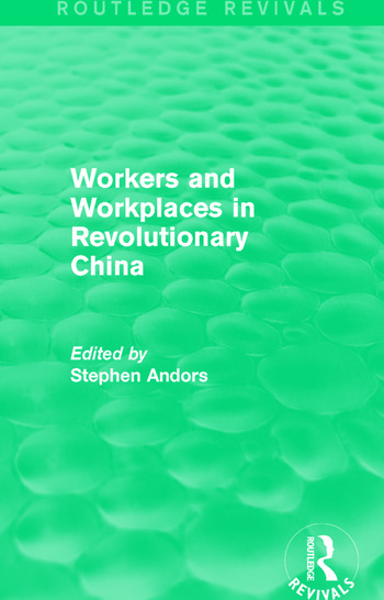 Workers and Workplaces in Revolutionary China book cover