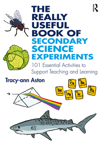 The Really Useful Book of Secondary Science Experiments 101 Essential Activities to Support Teaching and Learning book cover