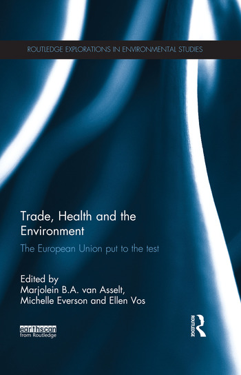 Trade, Health and the Environment The European Union Put to the Test book cover