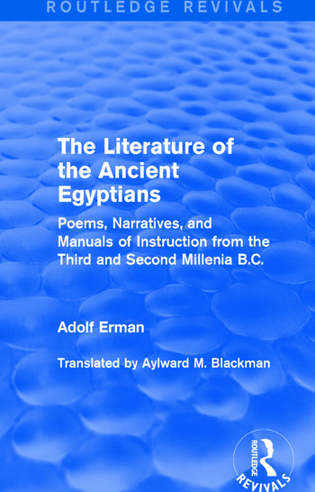 The Literature of the Ancient Egyptians Poems, Narratives, and Manuals of Instruction from the Third and Second Millenia B.C. book cover