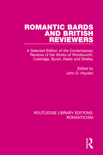 Romantic Bards and British Reviewers A Selected Edition of Contemporary Reviews of the Works of Wordsworth, Coleridge, Byron, Keats and Shelley book cover
