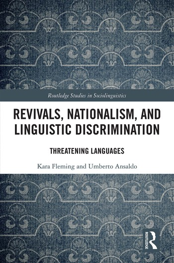 Revivals, Nationalism, and Linguistic Discrimination Threatening Languages book cover