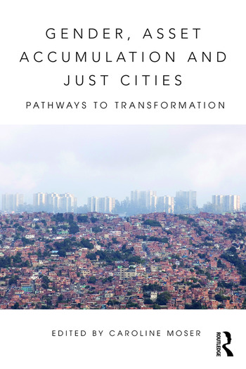 Gender, Asset Accumulation and Just Cities Pathways to transformation book cover