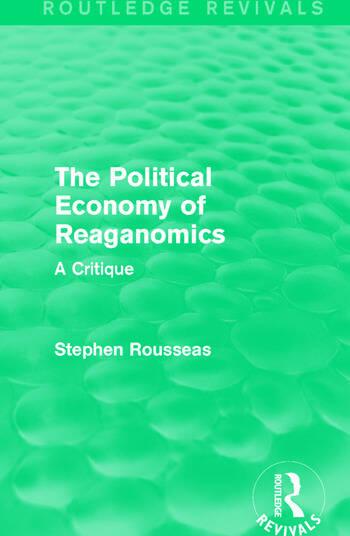 The Political Economy of Reaganomics A Critique book cover