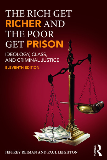 The Rich Get Richer and the Poor Get Prison Ideology, Class, and Criminal Justice book cover