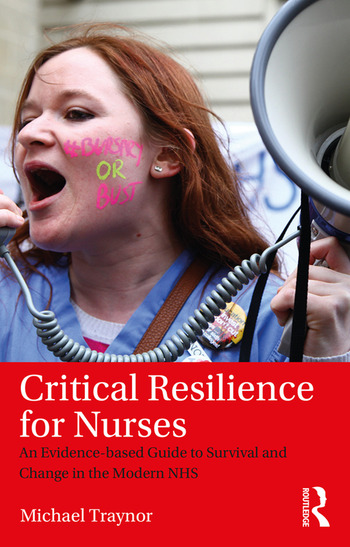 Critical Resilience for Nurses An Evidence-Based Guide to Survival and Change in the Modern NHS book cover
