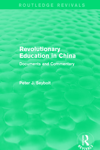 Revolutionary Education in China Documents and Commentary book cover