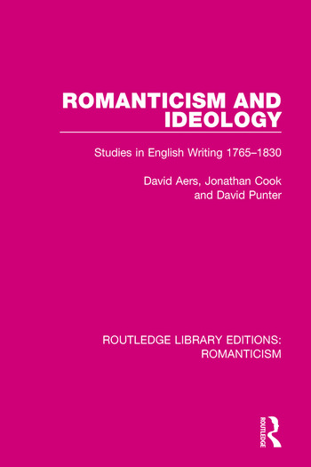 Romanticism and Ideology Studies in English Writing 1765-1830 book cover