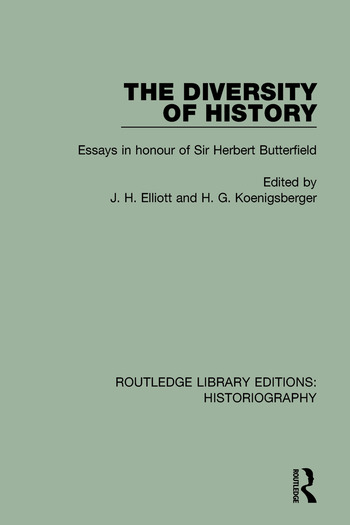 The Diversity of History Essays in Honour of Sir Herbert Butterfield book cover