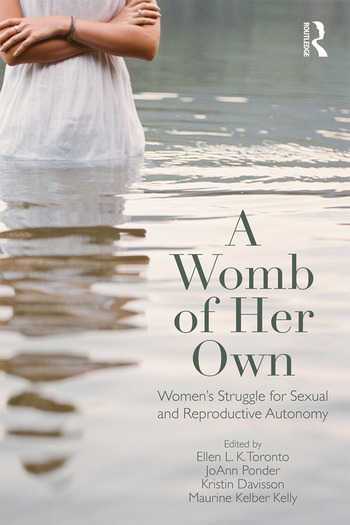 A Womb of Her Own Women's Struggle for Sexual and Reproductive Autonomy book cover