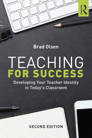 Teaching for Success Developing Your Teacher Identity in Today's Classroom book cover
